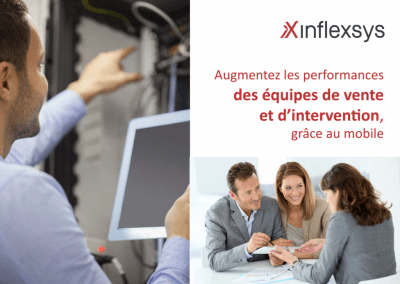 InfleXsys Livre Blanc Augmentez les performances des équipes de vente et d'intervention grâce au mobile