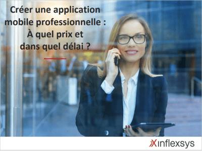InfleXsys Créer une application mobile professionnelle A quel prix et dans quel délai