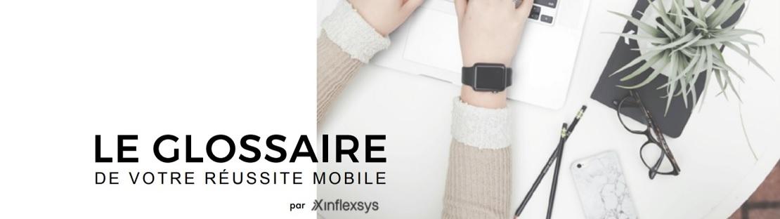 InfleXsys Glossaire de votre réussite mobile