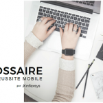 Le glossaire de votre réussite mobile