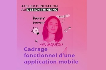 Atelier Initiation design thinking : Cadrage fonctionnel appli mobile