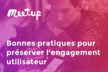Meetup InfleXsys Appli mobile : bonnes pratiques pour préserver l'engagement des utilisateurs