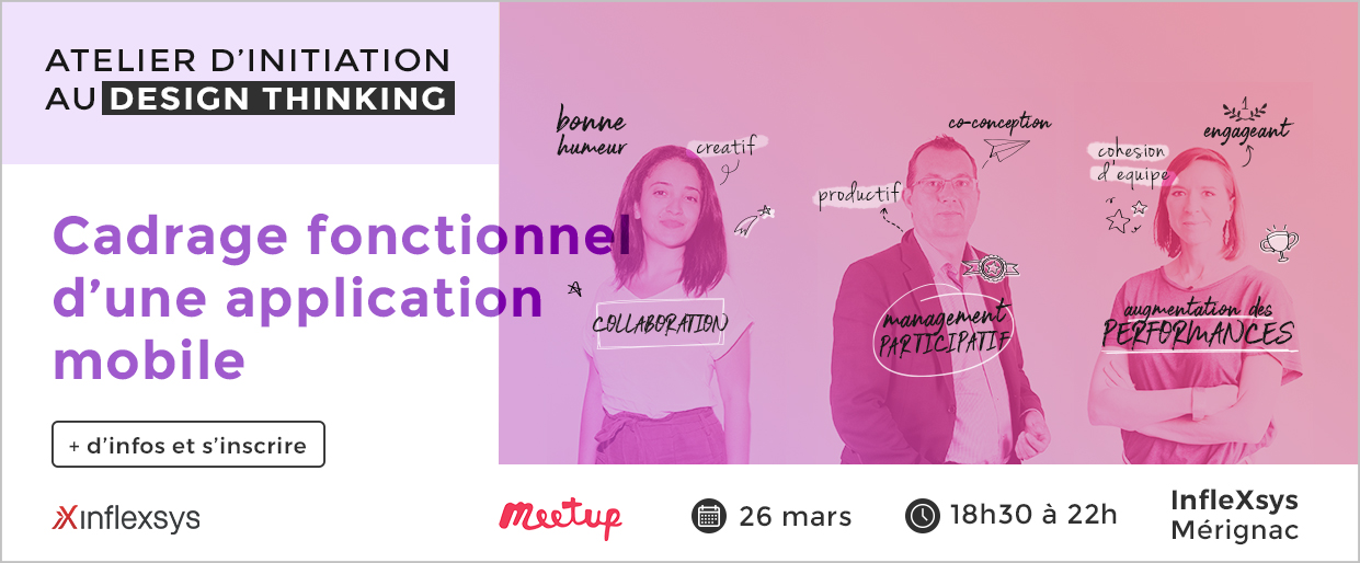 Meetup InfleXsys Atelier d'initiation au Design Thinking | Cadrage fonctionnel d'une appli mobile