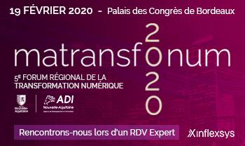 InfleXsys sera présent sur Matransfonum 2020, le 5ème forum régional de la transformation numérique, le 19 février à Bordeaux