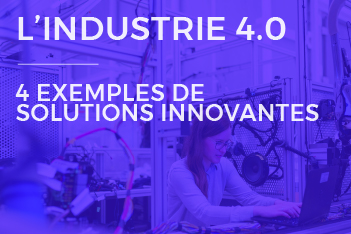 Digitalisation de l'industrie 4 exemples de solutions innovantes InfleXsys