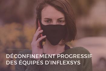 11 mai 2020 : déconfinement progressif des équipes d'InfleXsys