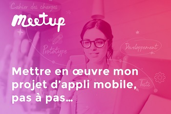 """Meetup InfleXsys : """"Mettre en œuvre mon projet d'appli mobile, pas à pas…"""""""