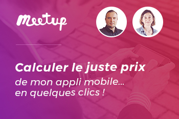 InfleXsys Prix de mon appli mobile, comment le calculer ? (Replay Meetup)