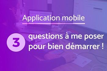 Développer application mobile : 3 questions à se poser avant de démarrer votre projet InfleXsys