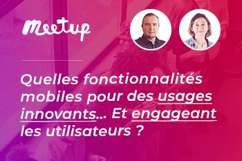 InfleXsys Meetup en ligne : « Quelles fonctionnalités mobiles pour des usages innovants et engageant les utilisateurs »