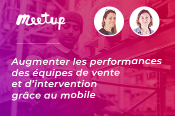 Appli mobile Vente ou Intervention (Replay Meetup InfleXsys)
