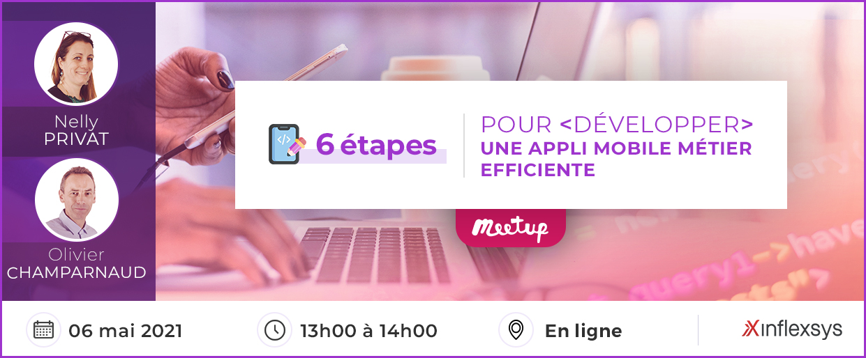 Meetup InfleXsys 6 mai 6 étapes pour développer une application mobile Métier efficiente