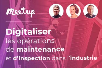 Meetup Digitaliser opérations maintenance et inspection (Replay Meetup)