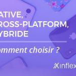 Application mobile native ou hybride, cross-platform ? Web app ? Vous êtes perdu(e) ? On vous explique !